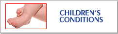 Children's Conditions Information - Birmingham Orthopaedic Foot and Ankle Clinic